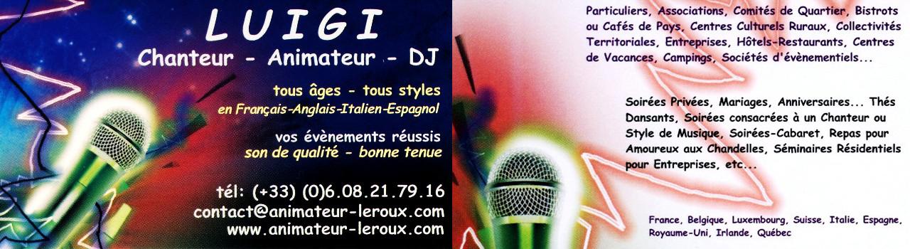 Jean Claude LEROUX Alias LUIGI Le Chanteur Animateur DJ Pour Tous